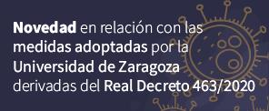 Novedades Universidad de Zaragoza derivadas del Real Decreto 463/2020